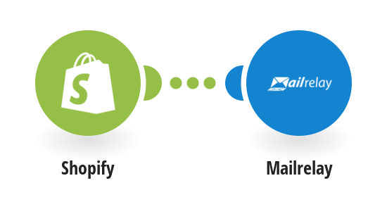 Add new Shopify customers as new subscribers to Mailrelay